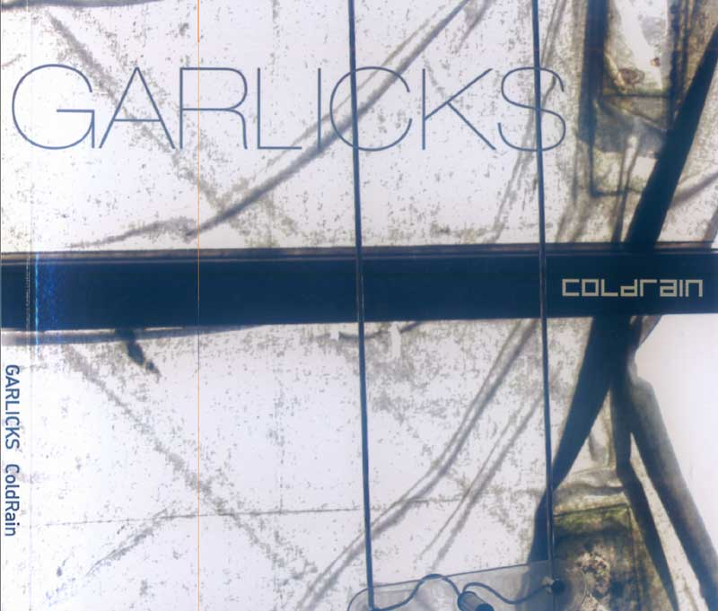 Garlicks - Cold Rain (Front Cover) | Click to enlarge