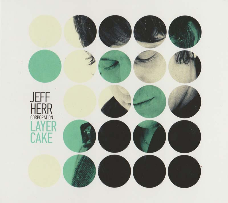 Jeff Herr Corporation - Layer Cake (Front Cover) | Click to enlarge