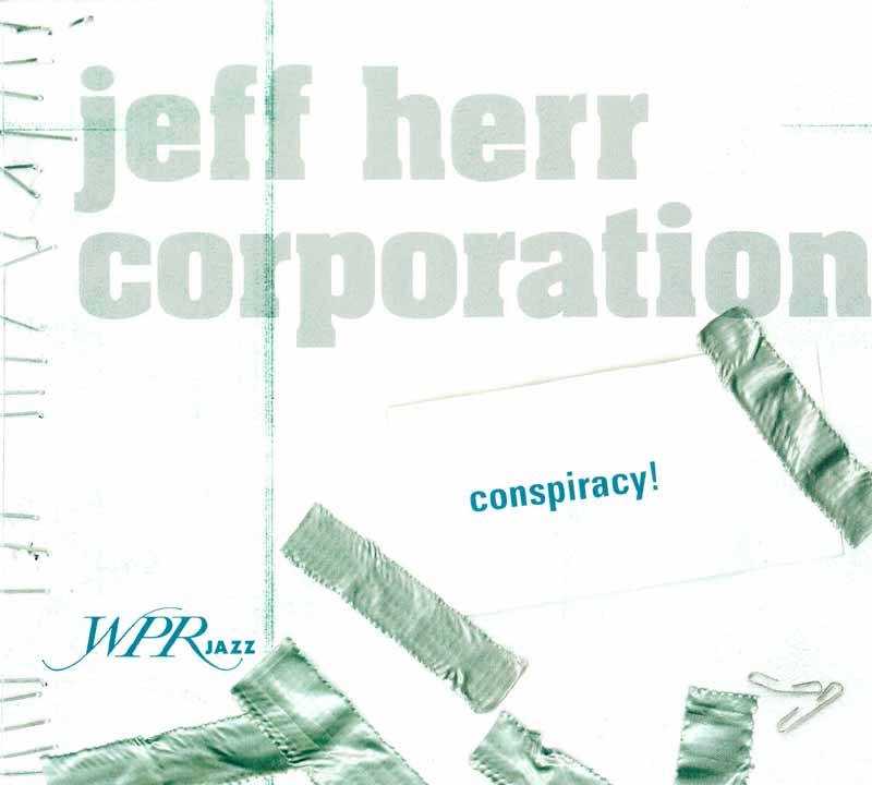 Jeff Herr Corporation - Conspiracy! (Front Cover) | Click to enlarge