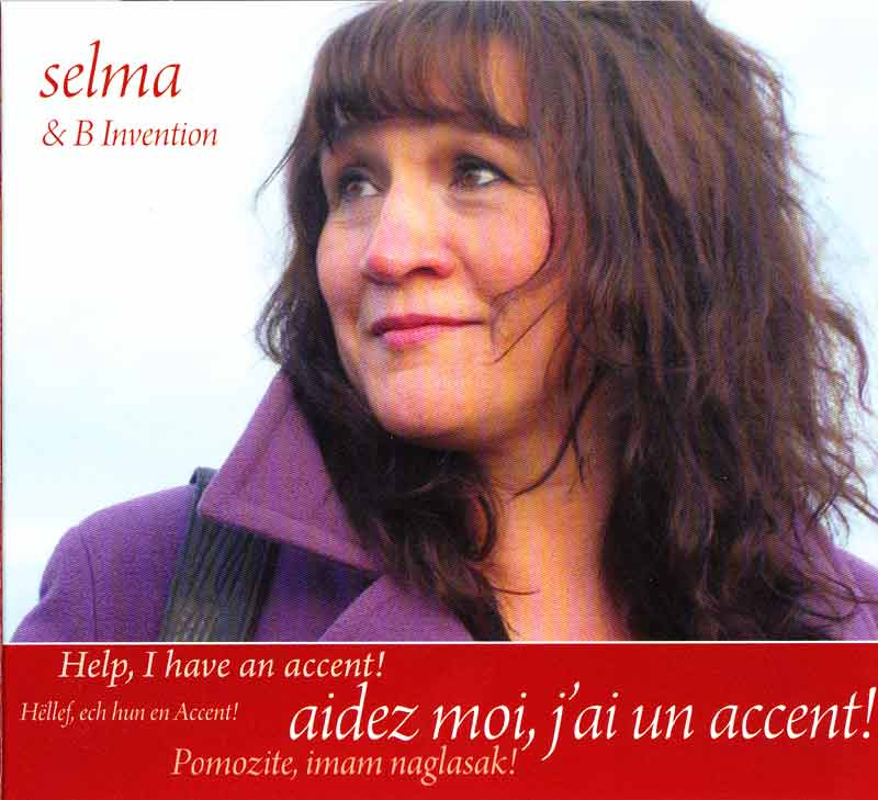 Selma & B Invention - Aidez-moi, j'ai un accent! (Front Cover) | Click to enlarge