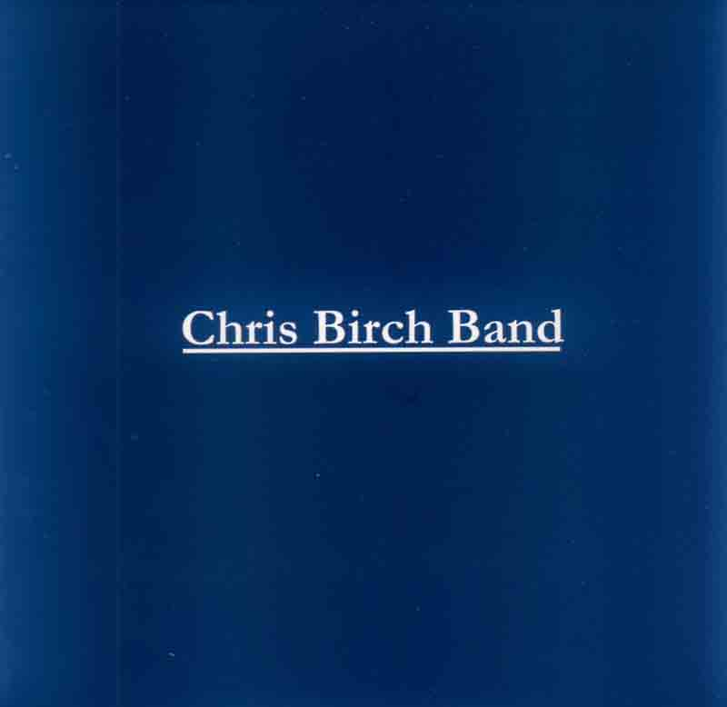 Chris Birch Band - The Live Compilation (Front Cover) | Click to enlarge
