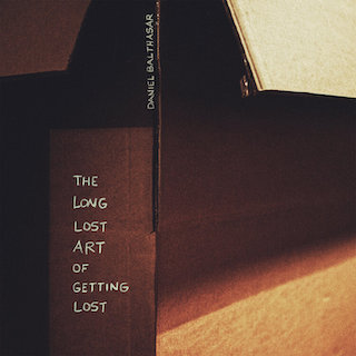 Balthasar Daniel - The Long Lost Art Of Getting Lost (Front Cover) | Click to enlarge