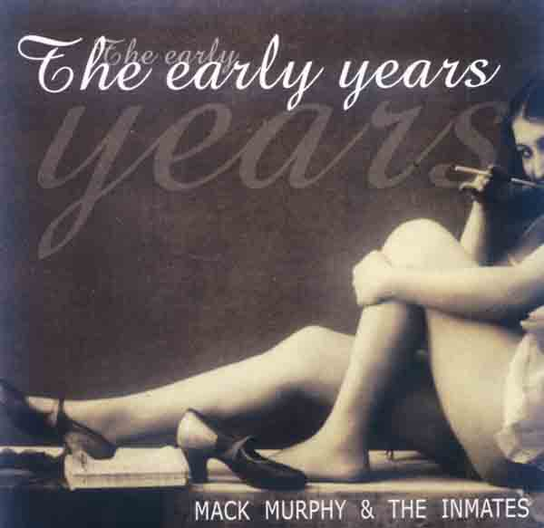 Mack Murphy & the Inmates - The early Years (Front Cover) | Click to enlarge