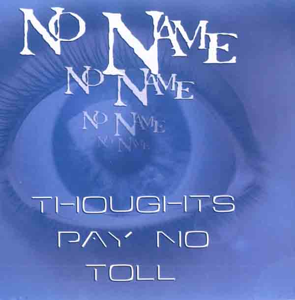 No Name - Thoughts Pay no Toll (Front Cover) | Click to enlarge