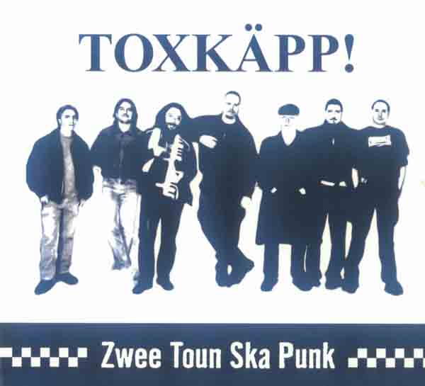 Toxk�pp - Zwee-Toun-Ska-Punk (Front Cover) | Click to enlarge