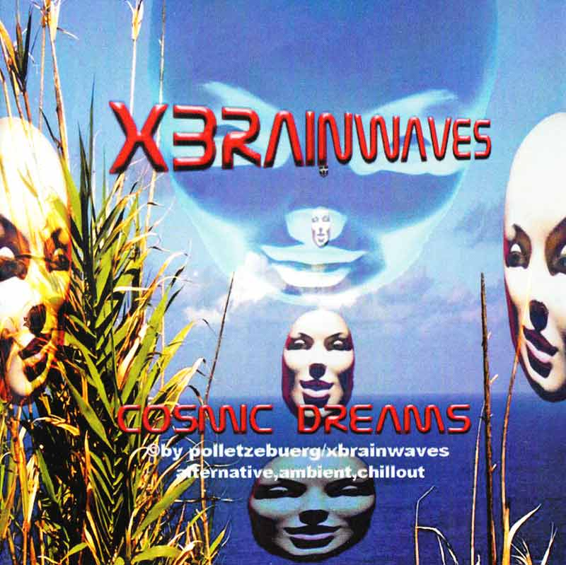 Xbrainwaves - Cosmic Dreams (Front Cover) | Click to enlarge