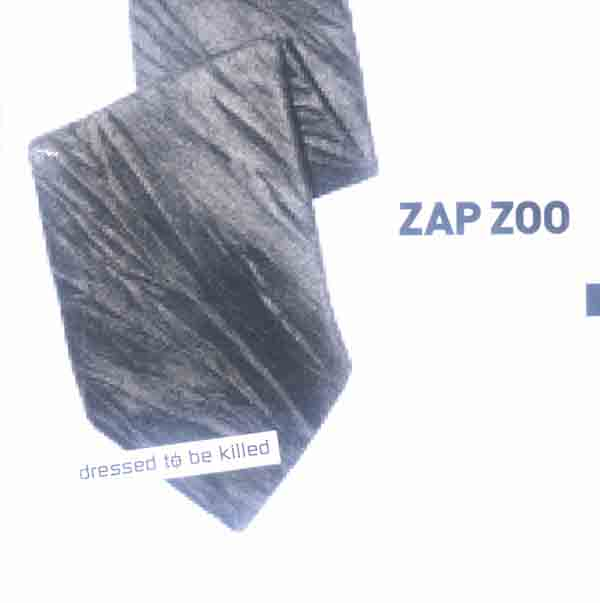 Zap Zoo - Dressed to be Killed (Front Cover) | Click to enlarge