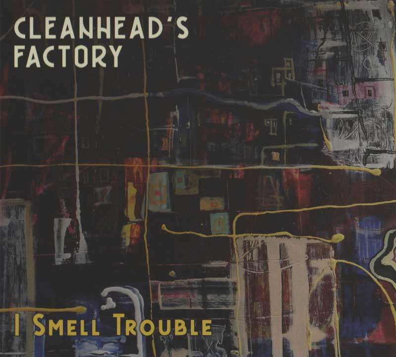 Cleanhead s Factory - I Smell Trouble