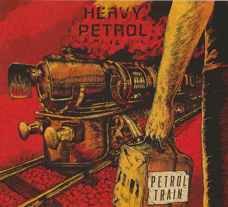 Heavy Petrol - Petrol Train (Front Cover)