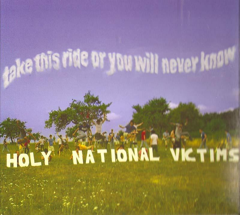 Holy National Victims - Take this Ride or you Will Never Know (Front Cover)