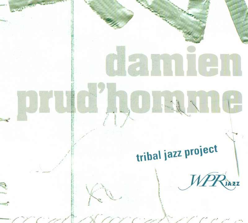 Prud'homme Damien - Tribal Jazz Project (Front Cover)